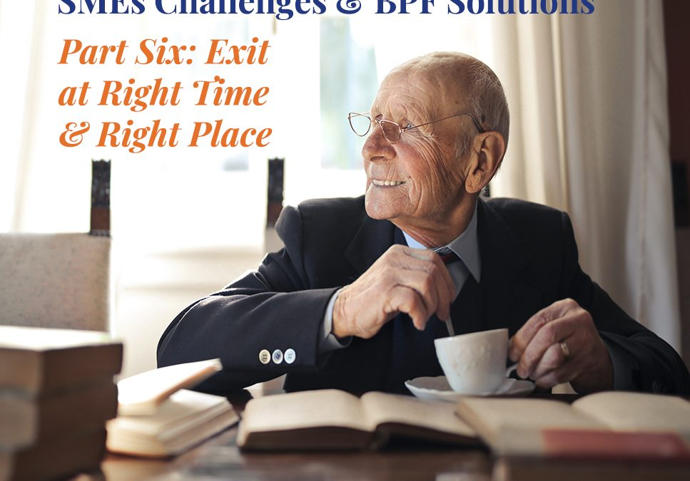 SMEs Challenges & BPF Solutions, Part 6: Exit at Right Time and Right Price