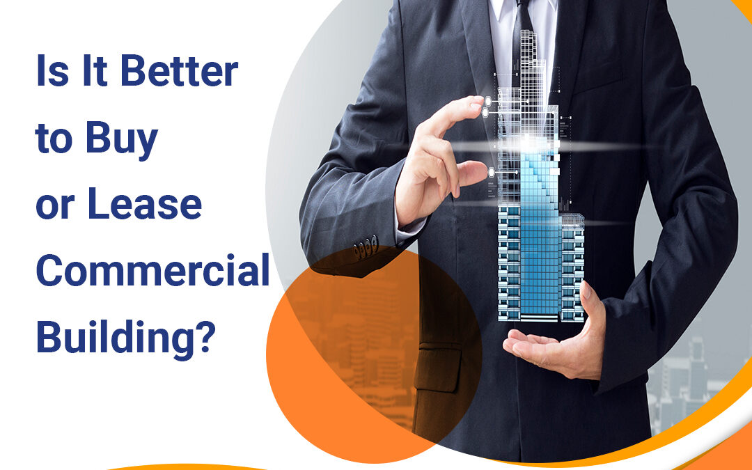 Is it Better to Buy or Lease Commercial Building?