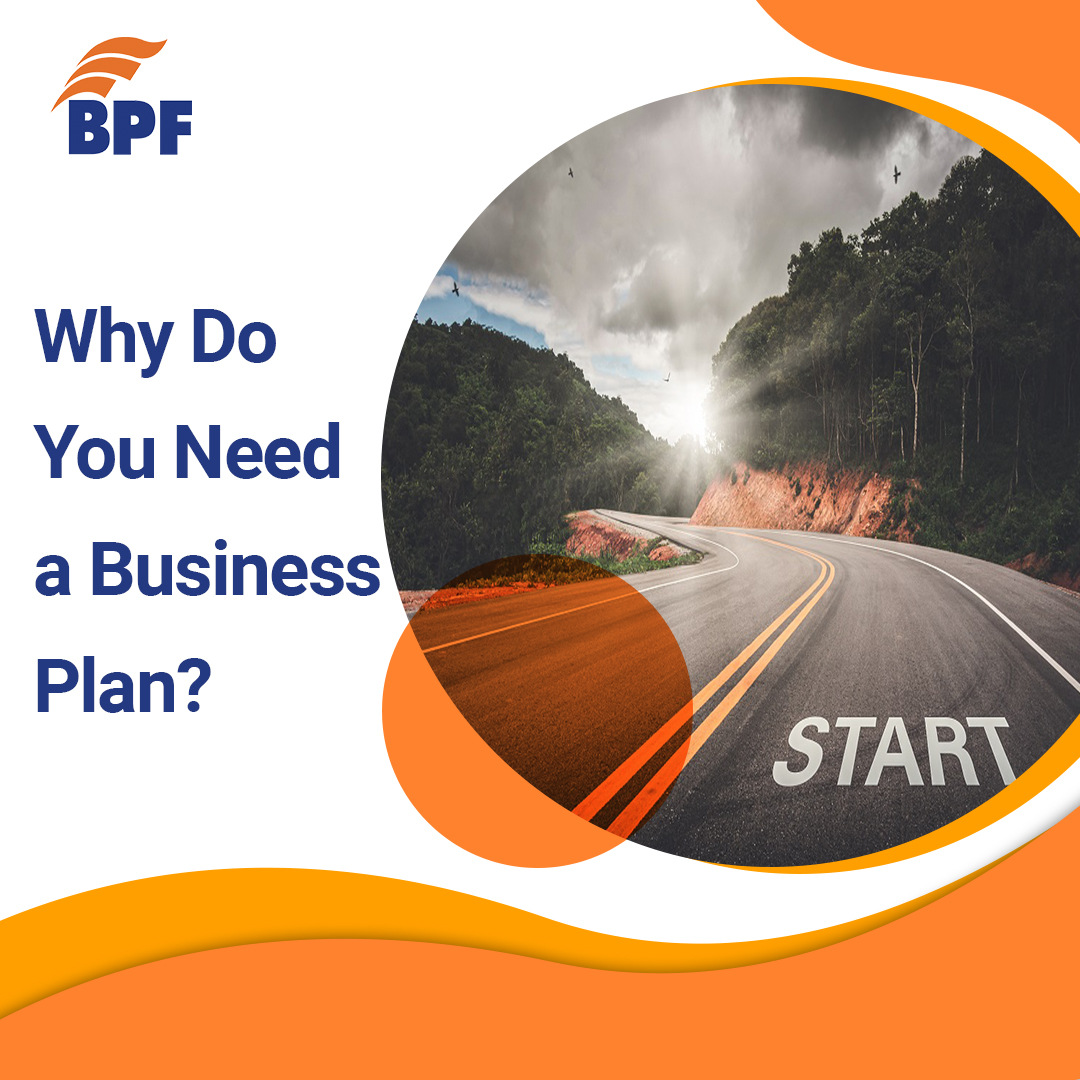 Why do you need a Business Plan?